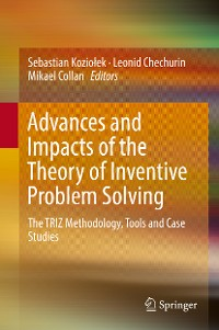 Cover Advances and Impacts of the Theory of Inventive Problem Solving