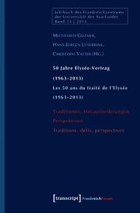 Cover 50 Jahre Elysée-Vertrag (1963-2013) / Les 50 ans du traité de l'Elysée (1963-2013)