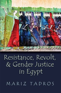 Cover Resistance, Revolt, and Gender Justice in Egypt