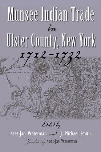 Cover Munsee Indian Trade in Ulster County New York 1712-1732