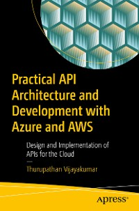 Cover Practical API Architecture and Development with Azure and AWS
