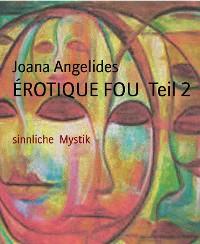 Cover ÉROTIQUE FOU  Teil 2