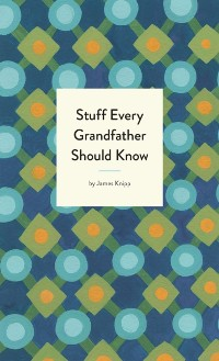 Cover Stuff Every Grandfather Should Know