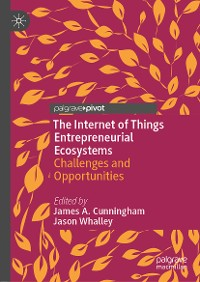 Cover The Internet of Things Entrepreneurial Ecosystems