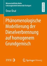 Cover Phänomenologische Modellierung der Dieselverbrennung auf homogenem Grundgemisch