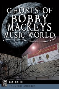 Cover Ghosts of Bobby Mackey's Music World