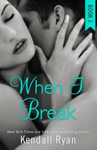 Cover When I Break (When I Break Series, Book 1)