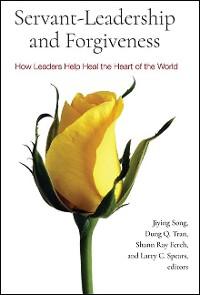 Cover Servant-Leadership and Forgiveness