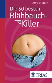 Cover Die 50 besten Blähbauch-Killer