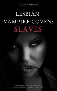 Cover Lesbian Vampire Coven: Slaves