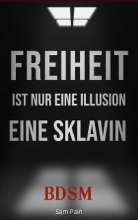 Cover Freiheit ist nur eine Illusion