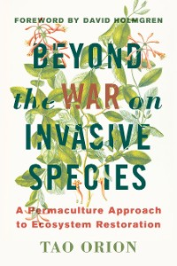 Cover Beyond the War on Invasive Species