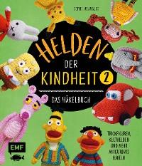 Cover Helden der Kindheit – Das Häkelbuch – Band 2