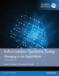 Cover Information Systems Today: Managing in a Digital World, Global Edition