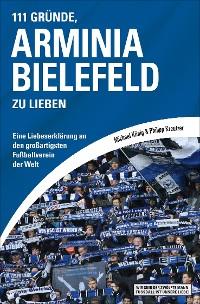 Cover 111 Gründe, Arminia Bielefeld zu lieben