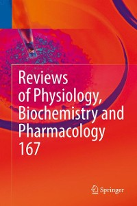 Cover Reviews of Physiology, Biochemistry and Pharmacology, Vol. 167