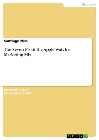 Cover The Seven P's of the Apple Watch's Marketing-Mix