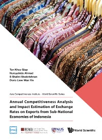 Cover Annual Competitiveness Analysis and Impact Estimation of Exchange Rates on Exports from Sub-National Economies of Indonesia