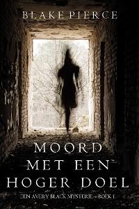 Cover Moord met een hoger doel (Een Avery Black Mysterie – Boek 1)