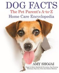 Cover Dog Facts: The Pet Parent's A-to-Z Home Care Encyclopedia