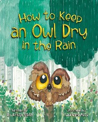 Cover How to Keep an Owl Dry in the Rain