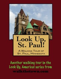 Cover Look Up, St. Paul! A Walking Tour of St. Paul, Minnesota