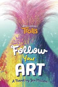 Cover Follow Your Art (DreamWorks Trolls)