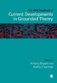 Cover The SAGE Handbook of Current Developments in Grounded Theory