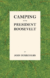 Cover Camping with President Roosevelt