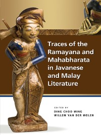 Cover Traces of the Ramayana and Mahabharata in Javanese and Malay Literature
