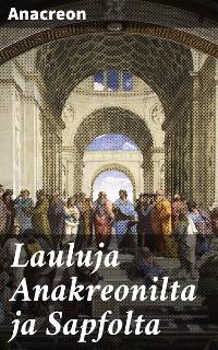 Cover Lauluja Anakreonilta ja Sapfolta