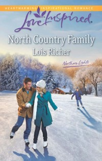 Cover North Country Family (Mills & Boon Love Inspired) (Northern Lights, Book 2)