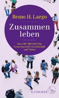 Cover Zusammen leben. Das Fit-Prinzip für Gemeinschaft, Gesellschaft und Natur