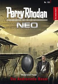 Cover Perry Rhodan Neo 155: Der Andromeda-Basar
