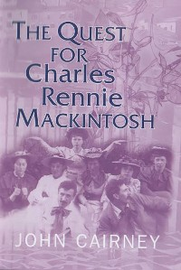 Cover The Quest for Charles Rennie Mackintosh