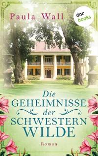 Cover Die Geheimnisse der Schwestern Wilde