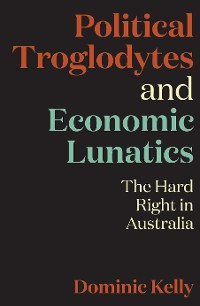 Cover Political Troglodytes and Economic Lunatics