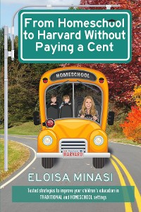 Cover From Homeschool to Harvard Without Paying a Cent