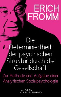 Cover Die Determiniertheit der psychischen Struktur durch die Gesellschaft.