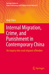Cover Internal Migration, Crime, and Punishment in Contemporary China
