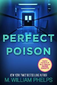 Cover Perfect Poison: A Female Serial Killer's Deadly Medicine