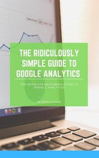 Cover The Ridiculously Simple Guide to Google Analytics