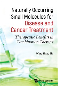 Cover Naturally Occurring Small Molecules for Disease and Cancer Treatment