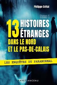 Cover 13 histoires étranges dans le Nord Pas-de-Calais