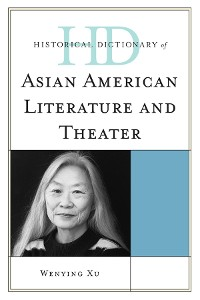 Cover Historical Dictionary of Asian American Literature and Theater