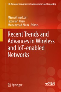 Cover Recent Trends and Advances in Wireless and IoT-enabled Networks