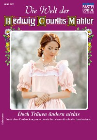 Cover Die Welt der Hedwig Courths-Mahler 530 - Liebesroman