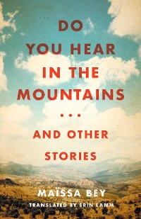 Cover Do You Hear in the Mountains... and Other Stories
