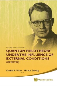 Cover Quantum Field Theory Under The Influence Of External Conditions (Qfext09): Devoted To The Centenary Of H B G Casimir - Proceedings Of The Ninth Conference