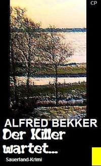 Cover Alfred Bekker Sauerland-Krimi - Der Killer wartet...